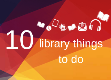 red, orange and yellow background with the words 10 library things to do and a row of library icons